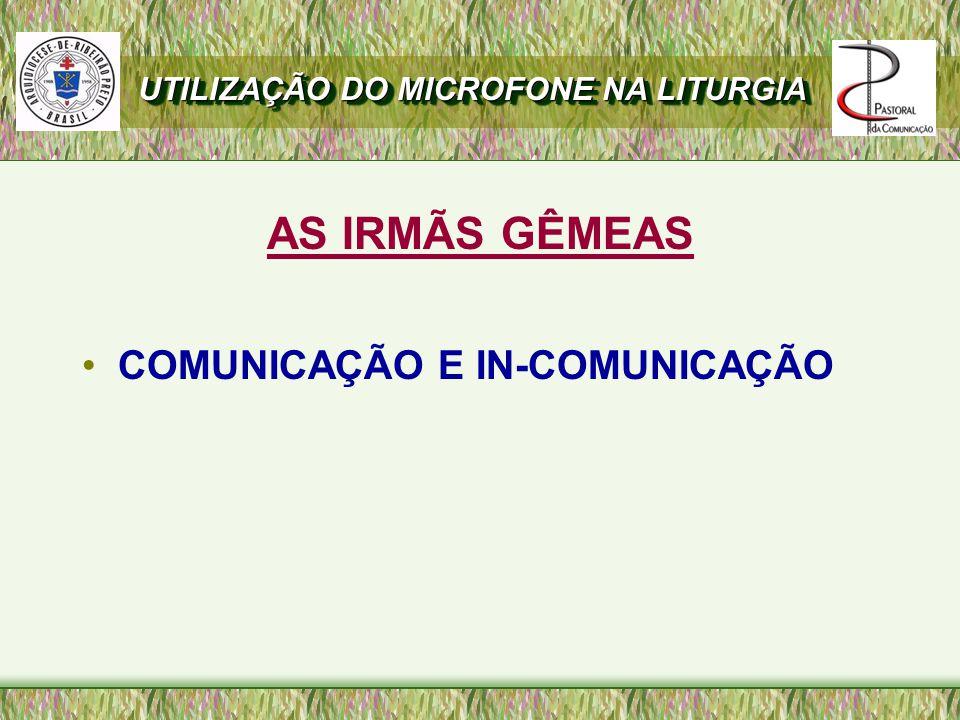AS IRMÃS GÊMEAS COMUNICAÇÃO E IN-COMUNICAÇÃO