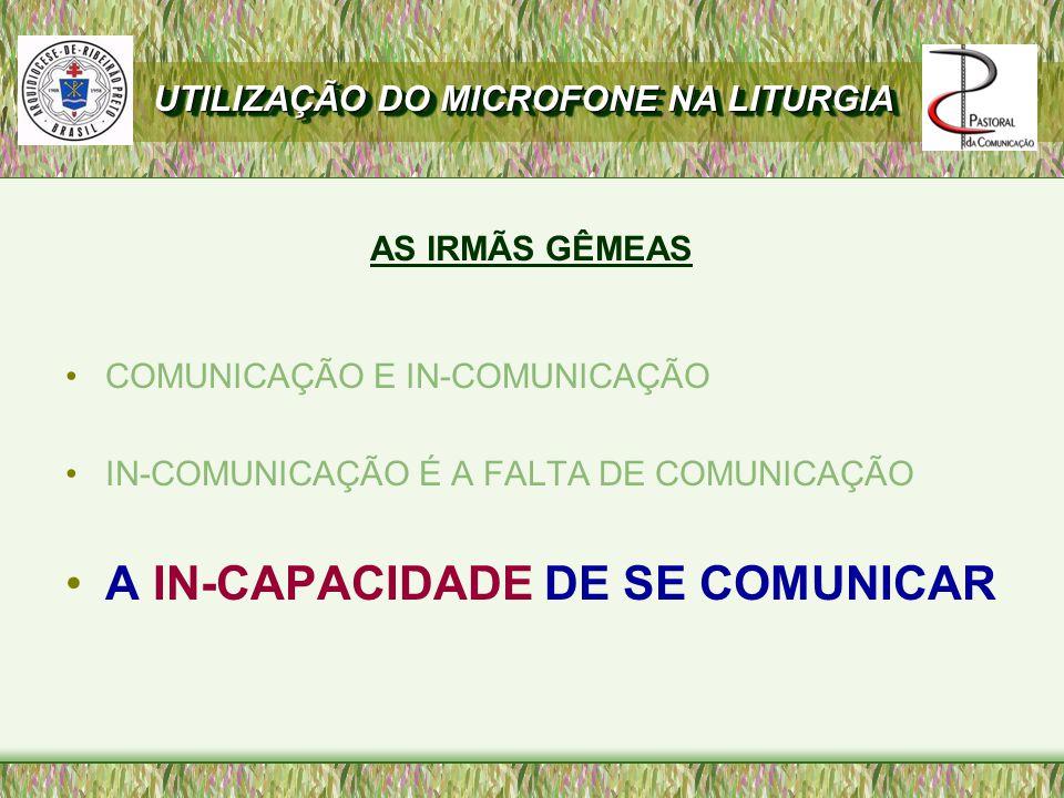 A IN-CAPACIDADE DE SE COMUNICAR
