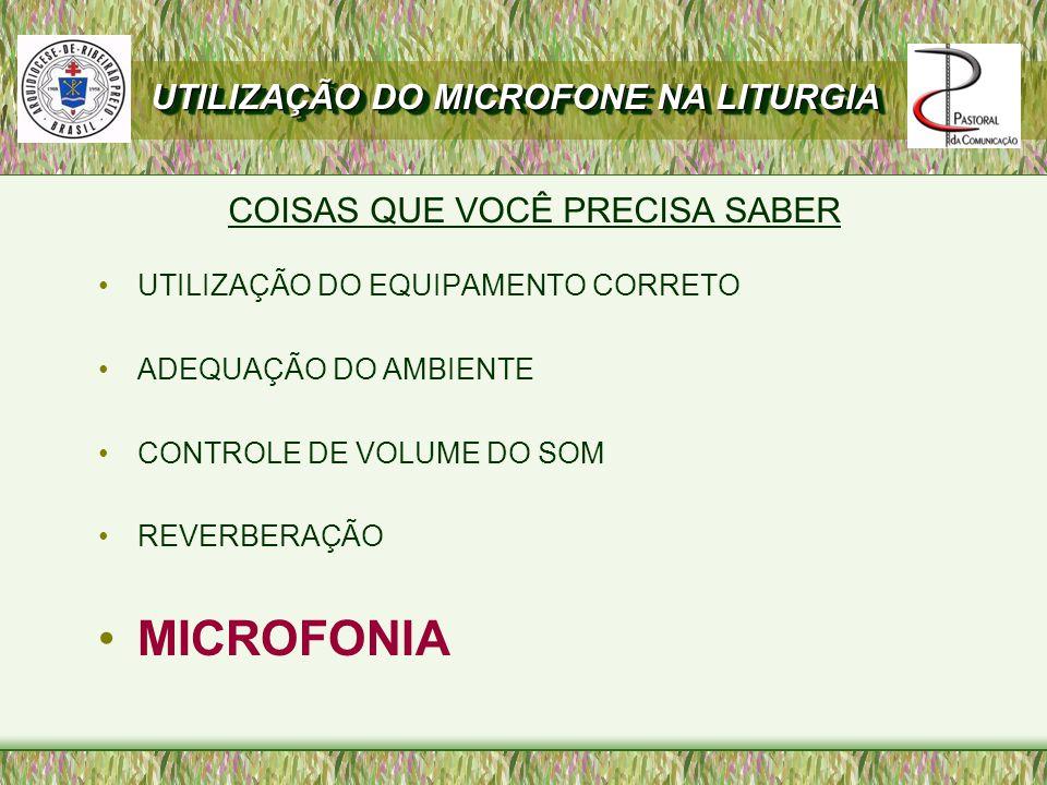MICROFONIA UTILIZAÇÃO DO MICROFONE NA LITURGIA