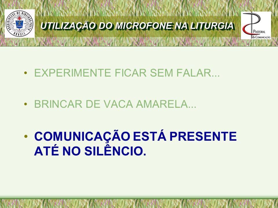 COMUNICAÇÃO ESTÁ PRESENTE ATÉ NO SILÊNCIO.