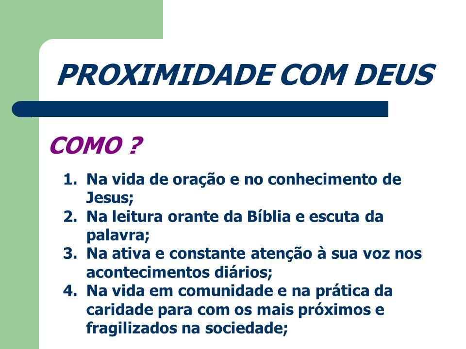 PROXIMIDADE COM DEUS COMO