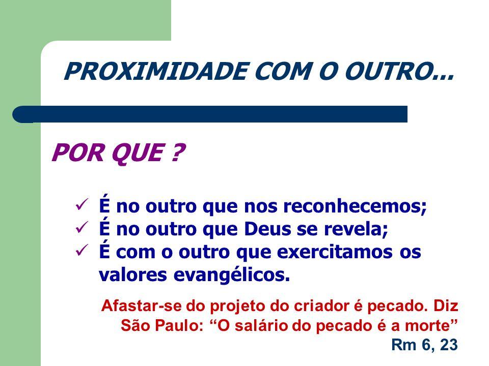 PROXIMIDADE COM O OUTRO...
