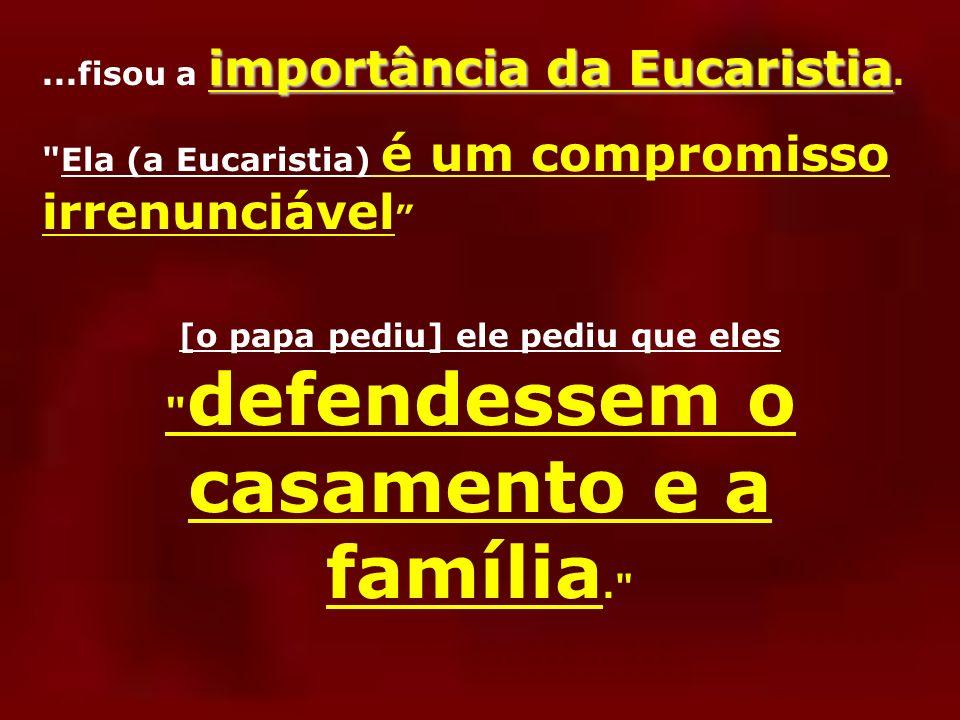 ...fisou a importância da Eucaristia.
