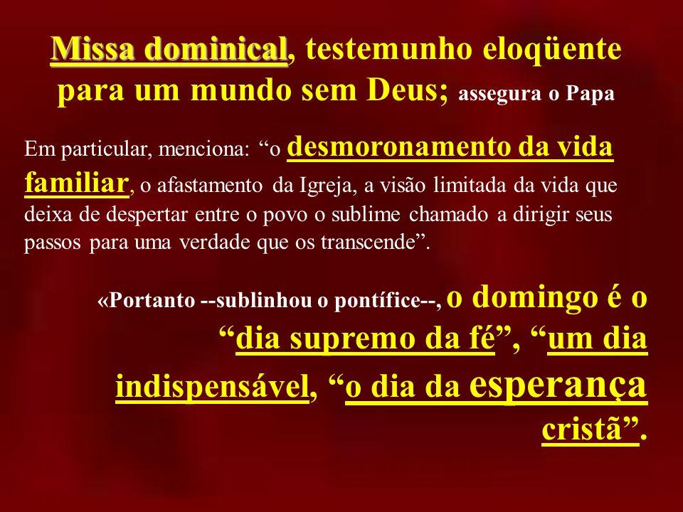 Missa dominical, testemunho eloqüente para um mundo sem Deus; assegura o Papa