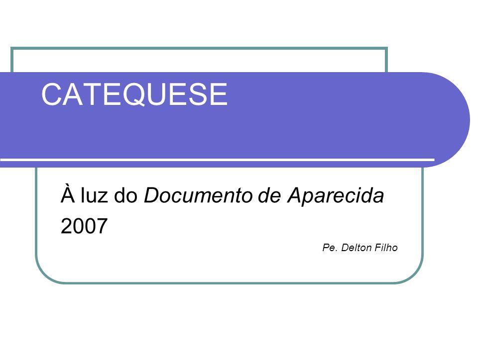 À luz do Documento de Aparecida 2007 Pe. Delton Filho