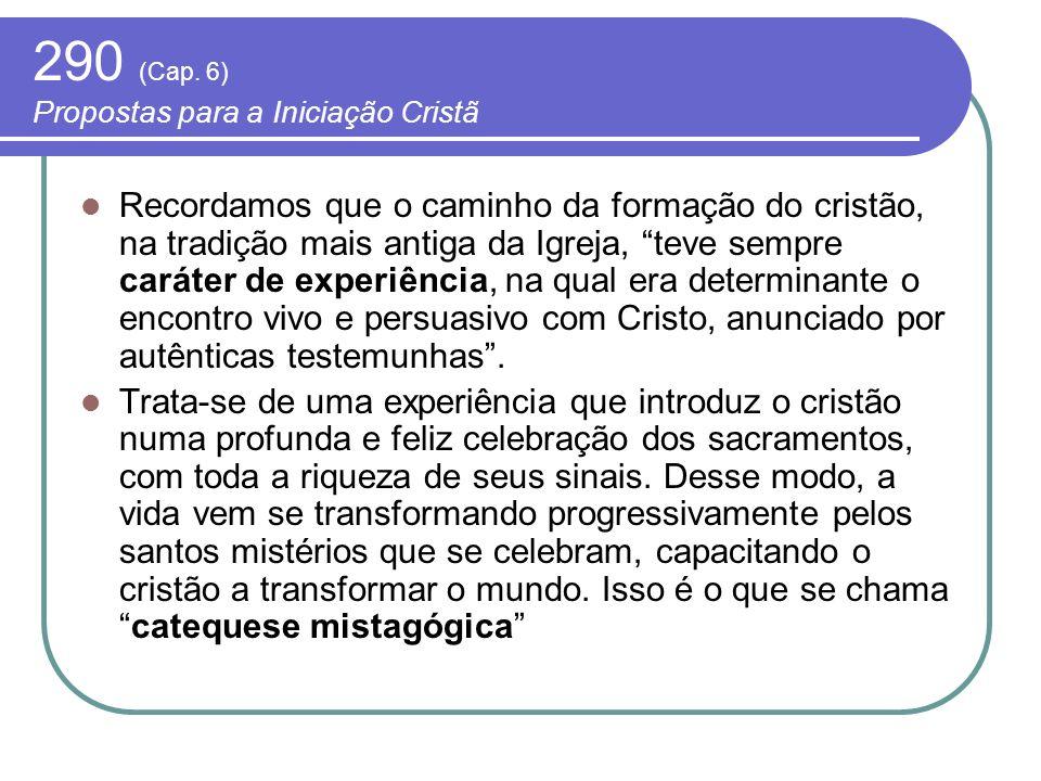290 (Cap. 6) Propostas para a Iniciação Cristã