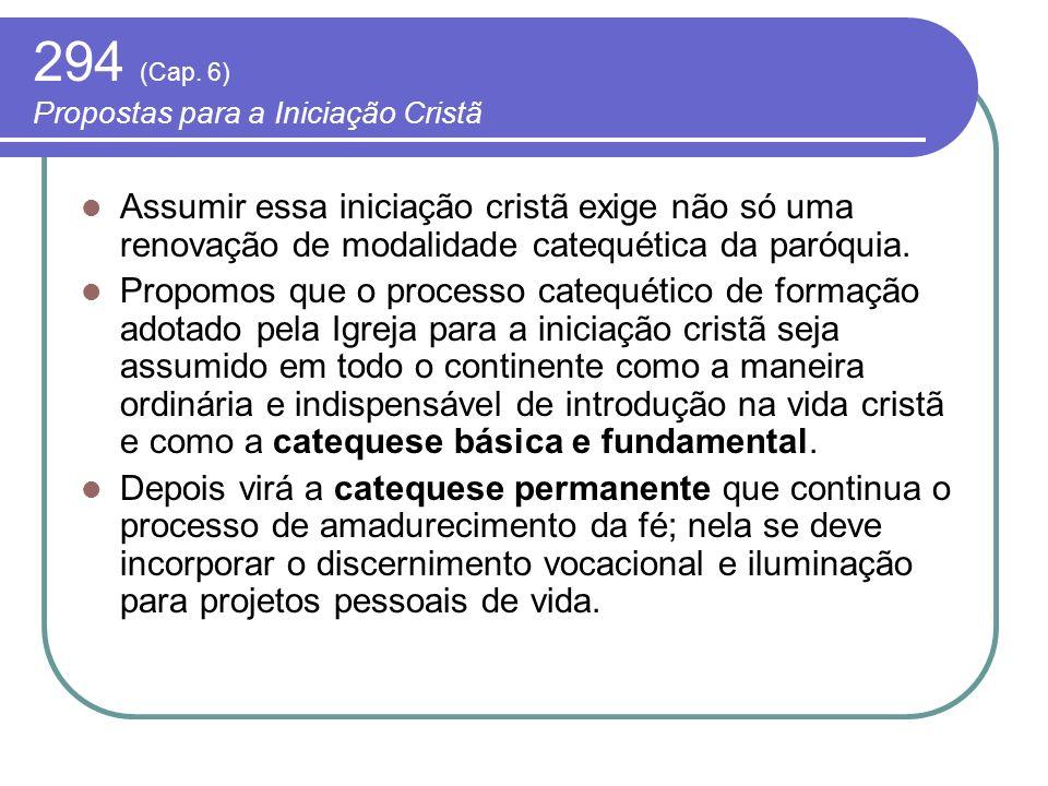 294 (Cap. 6) Propostas para a Iniciação Cristã
