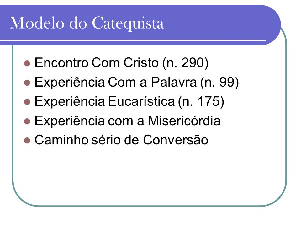 Modelo do Catequista Encontro Com Cristo (n. 290)