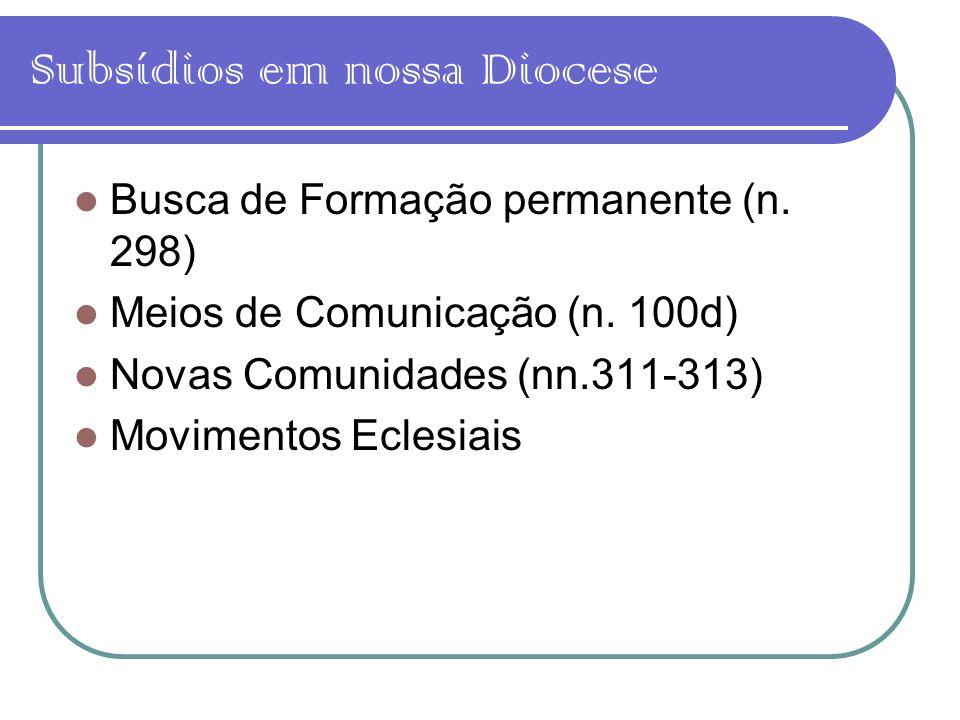 Subsídios em nossa Diocese