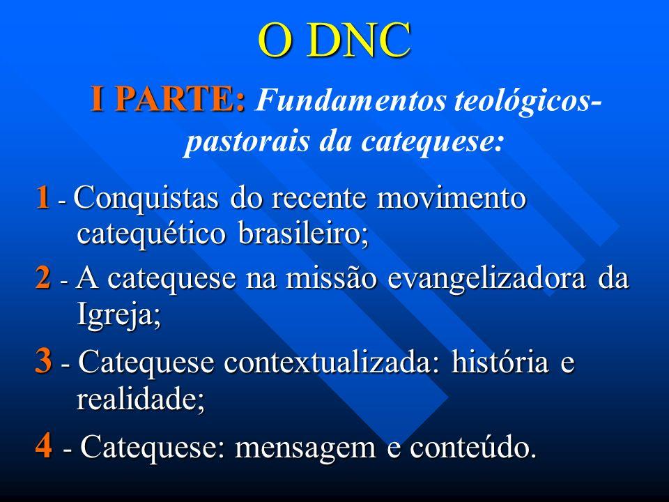 I PARTE: Fundamentos teológicos-pastorais da catequese: