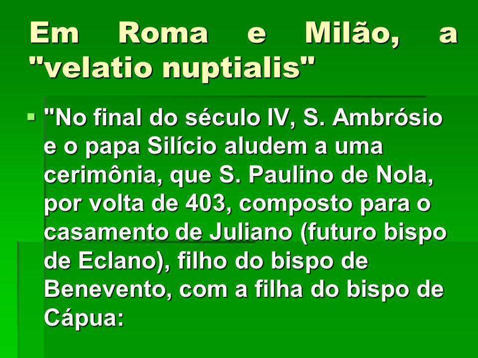 Em Roma e Milão, a velatio nuptialis