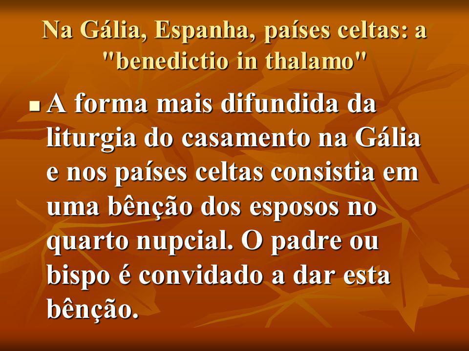 Na Gália, Espanha, países celtas: a benedictio in thalamo