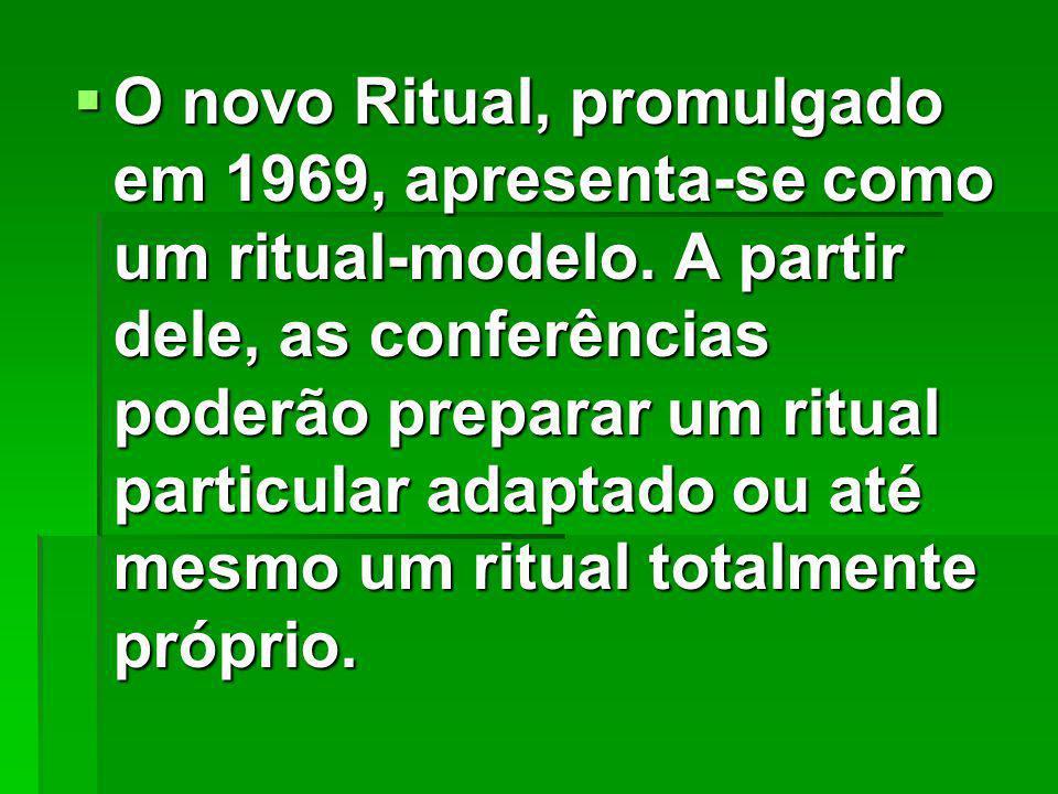 O novo Ritual, promulgado em 1969, apresenta-se como um ritual-modelo
