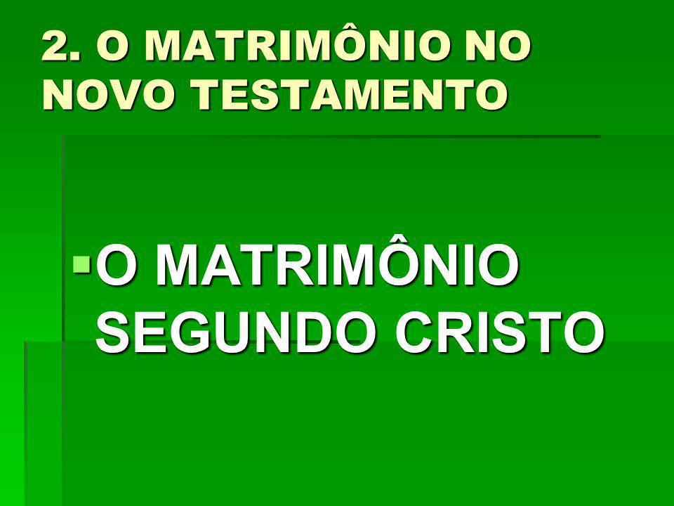 2. O MATRIMÔNIO NO NOVO TESTAMENTO