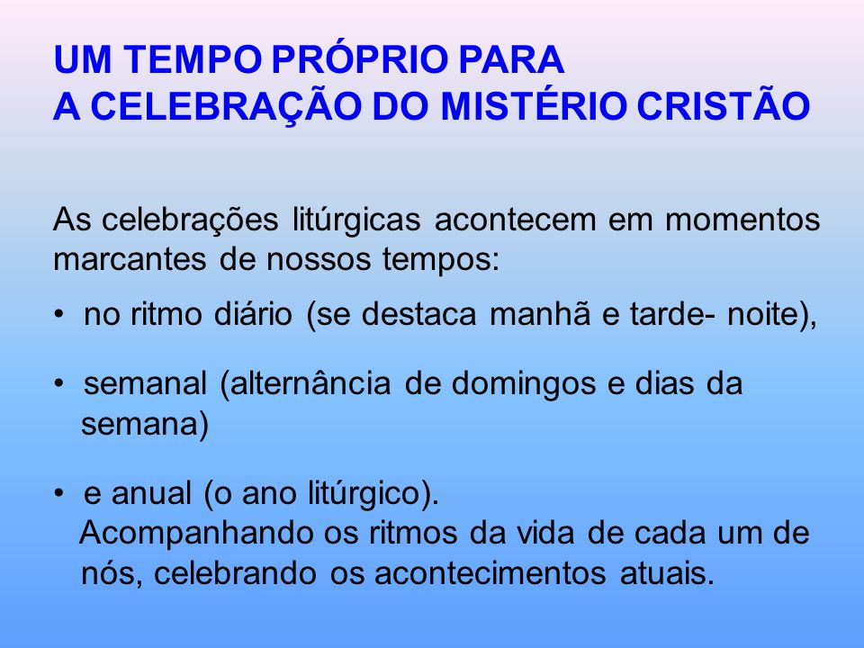 A CELEBRAÇÃO DO MISTÉRIO CRISTÃO
