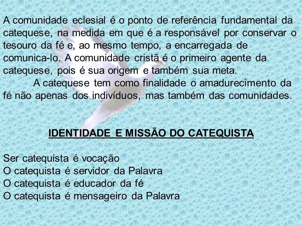 IDENTIDADE E MISSÃO DO CATEQUISTA