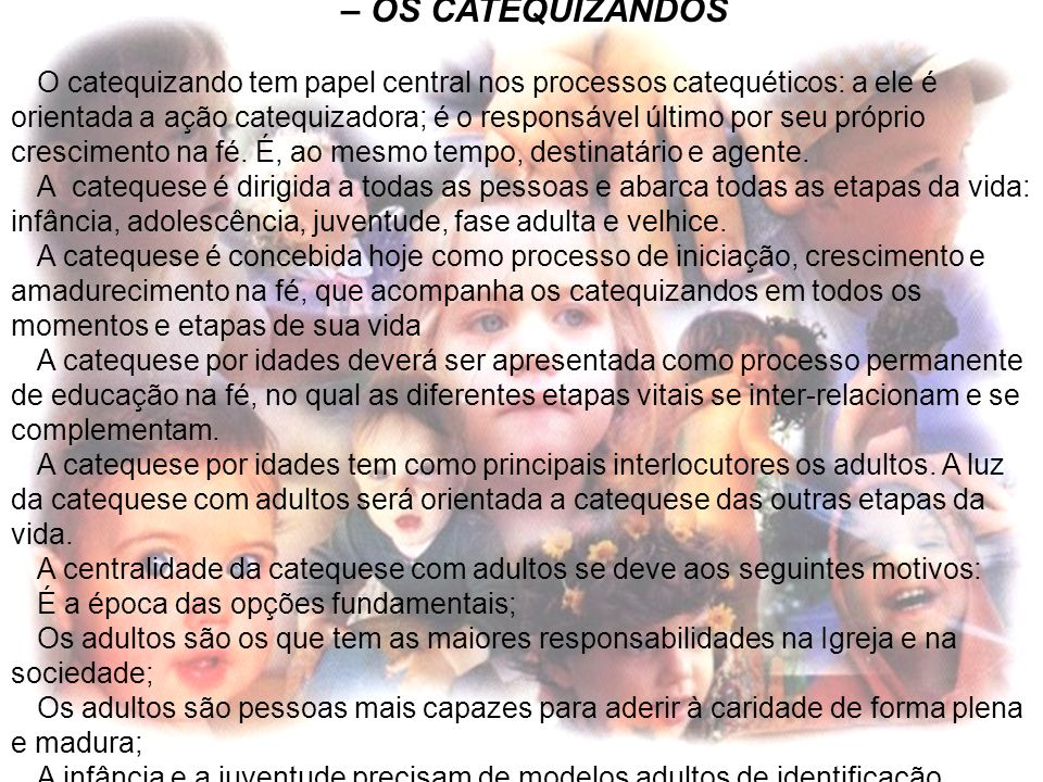 – OS CATEQUIZANDOS