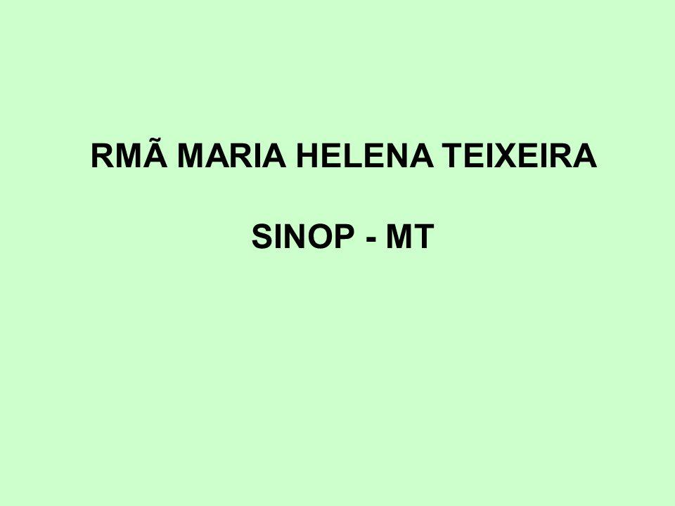 RMÃ MARIA HELENA TEIXEIRA