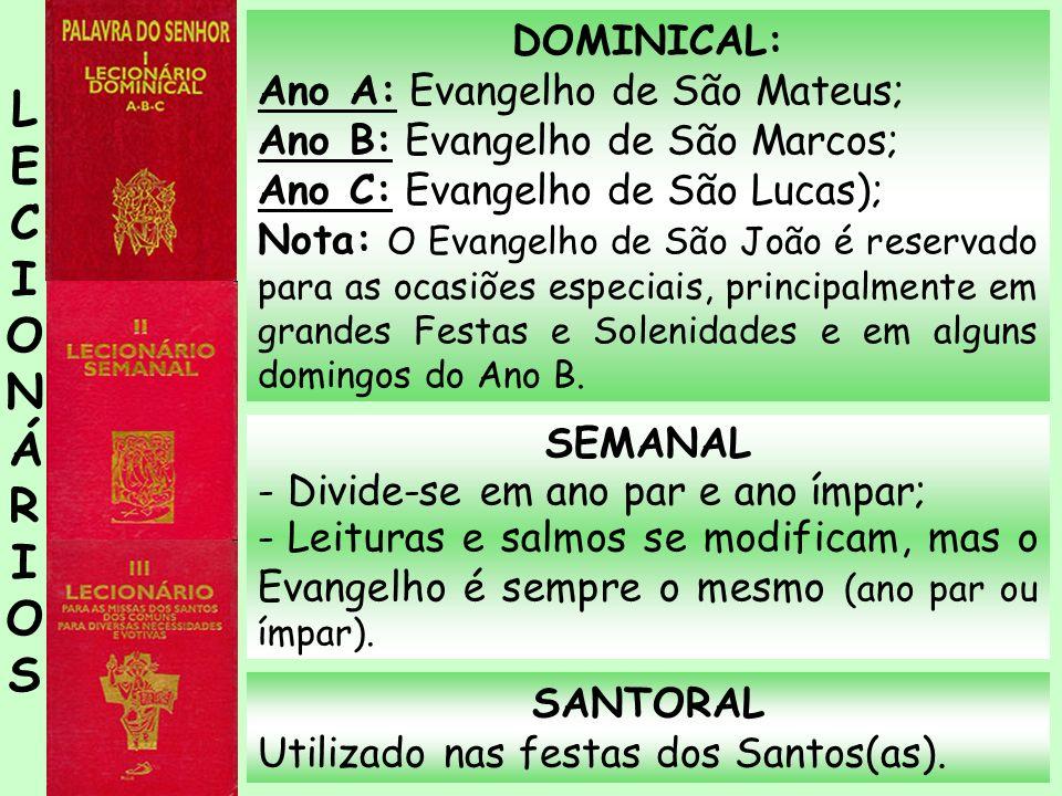 L E C I O N Á R S DOMINICAL: Ano A: Evangelho de São Mateus;