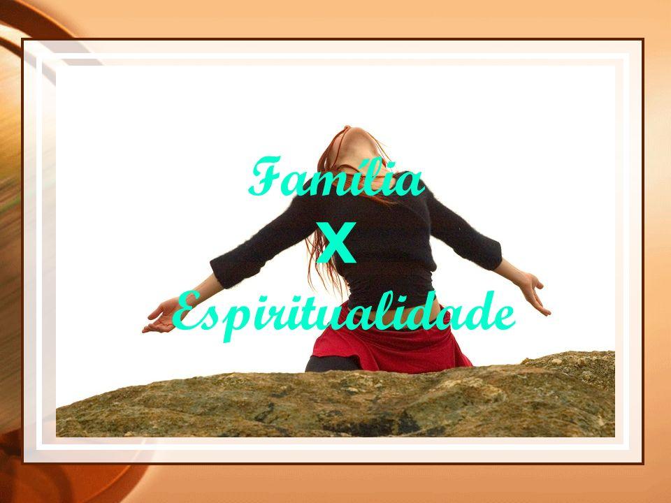 Família X Espiritualidade