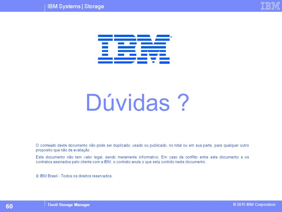 D ú vidas 60 IBM Systems | Storage