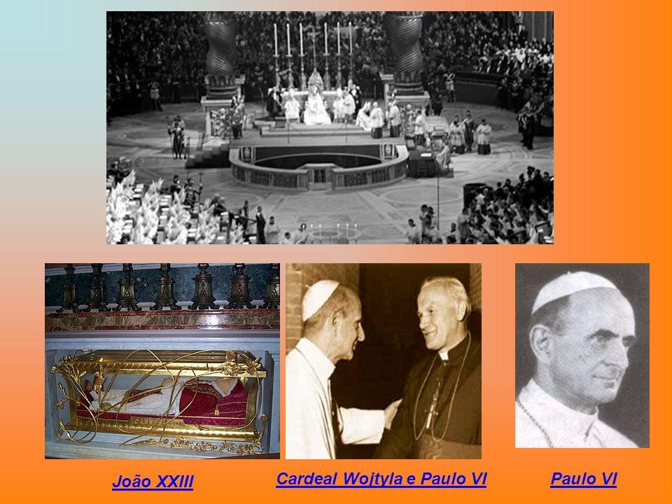 João XXIII Cardeal Wojtyla e Paulo VI Paulo VI