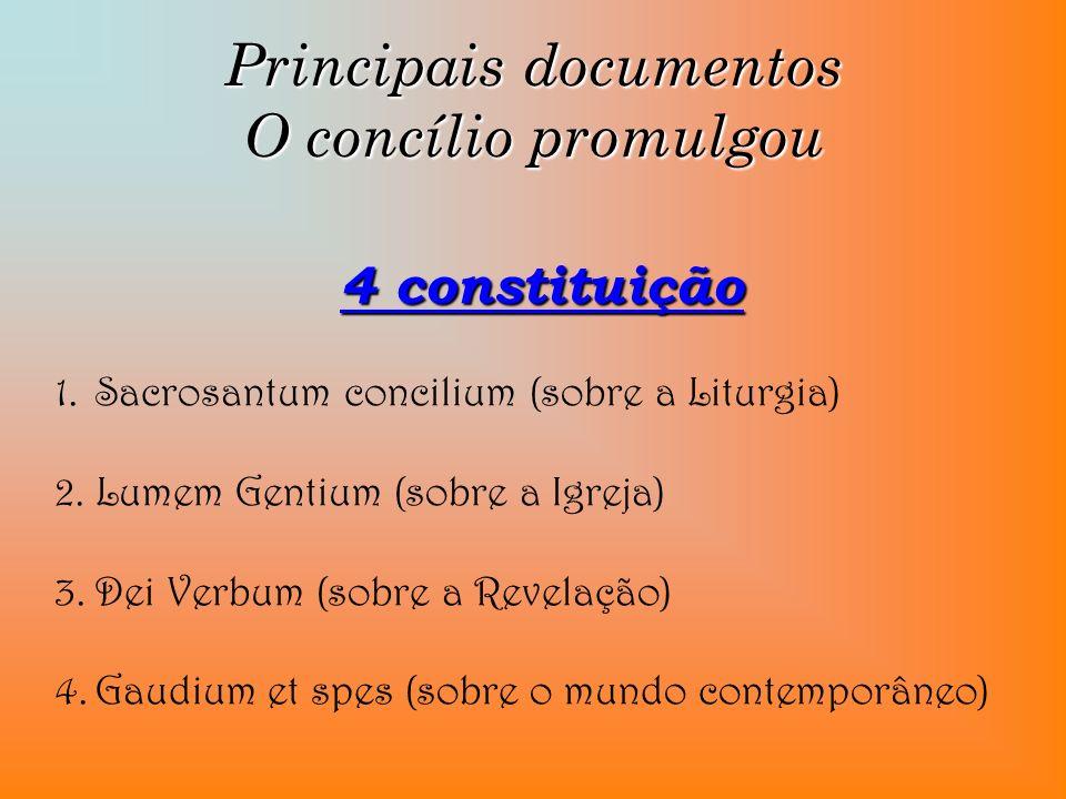 Principais documentos O concílio promulgou