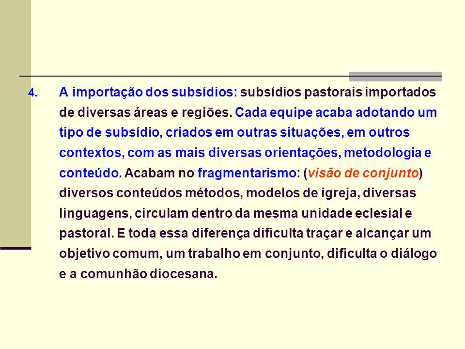 A importação dos subsídios: subsídios pastorais importados de diversas áreas e regiões.