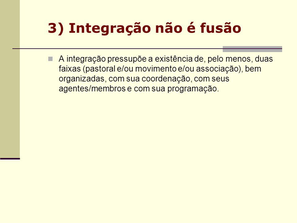 3) Integração não é fusão