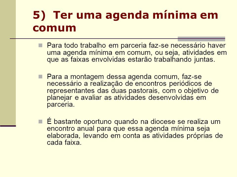 5) Ter uma agenda mínima em comum