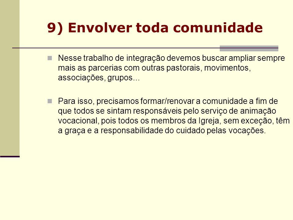 9) Envolver toda comunidade