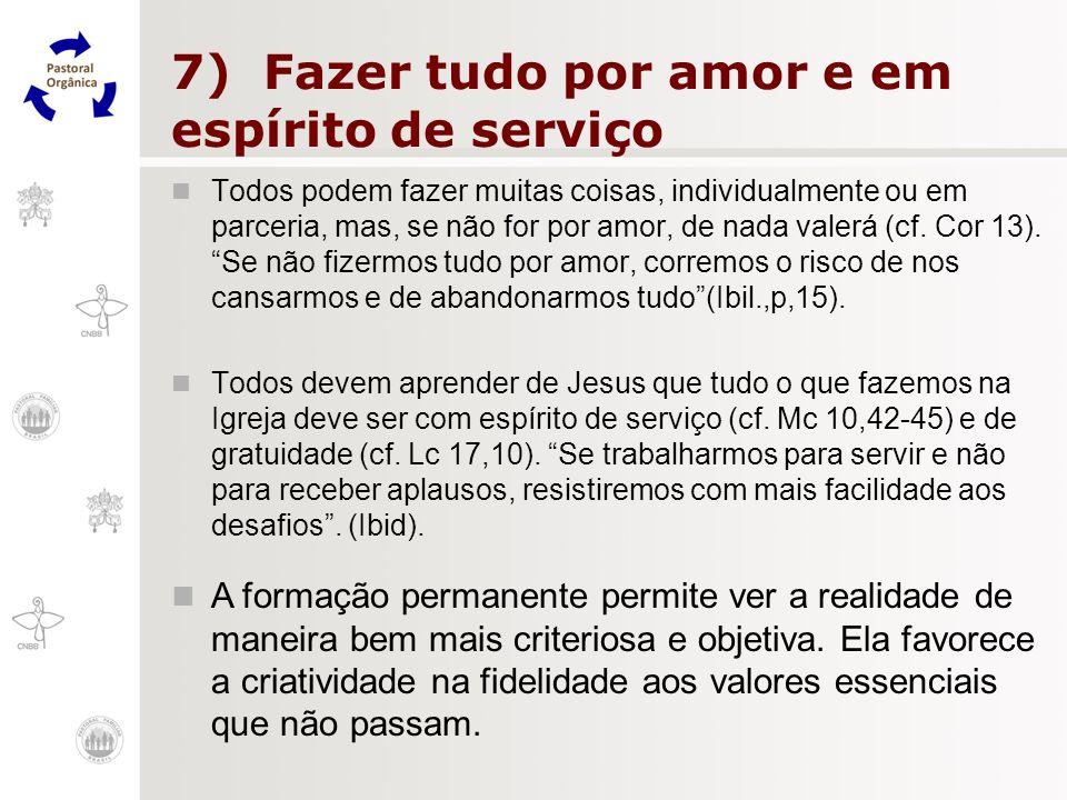 7) Fazer tudo por amor e em espírito de serviço