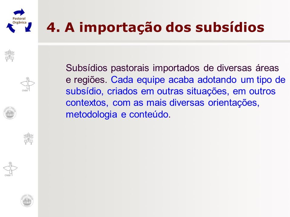 4. A importação dos subsídios