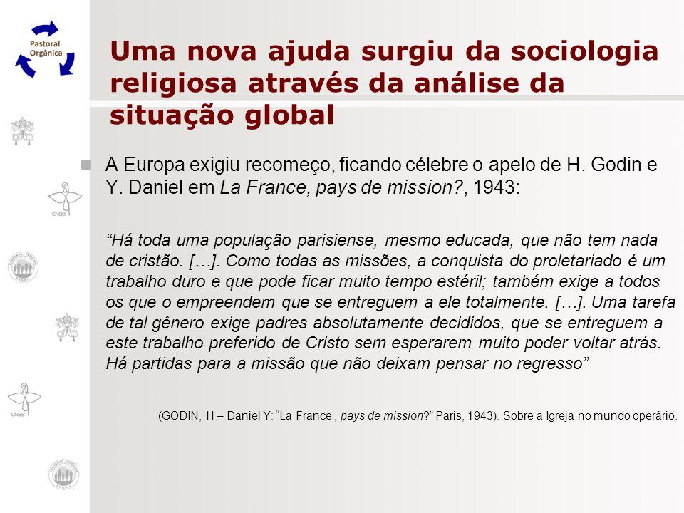 Uma nova ajuda surgiu da sociologia religiosa através da análise da situação global