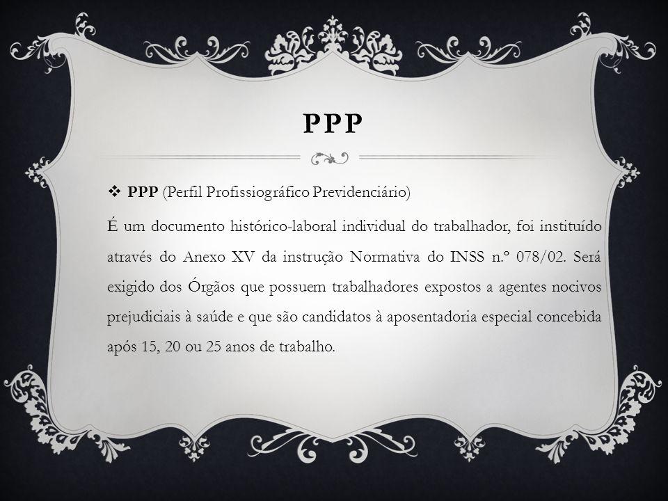 PPP PPP (Perfil Profissiográfico Previdenciário)