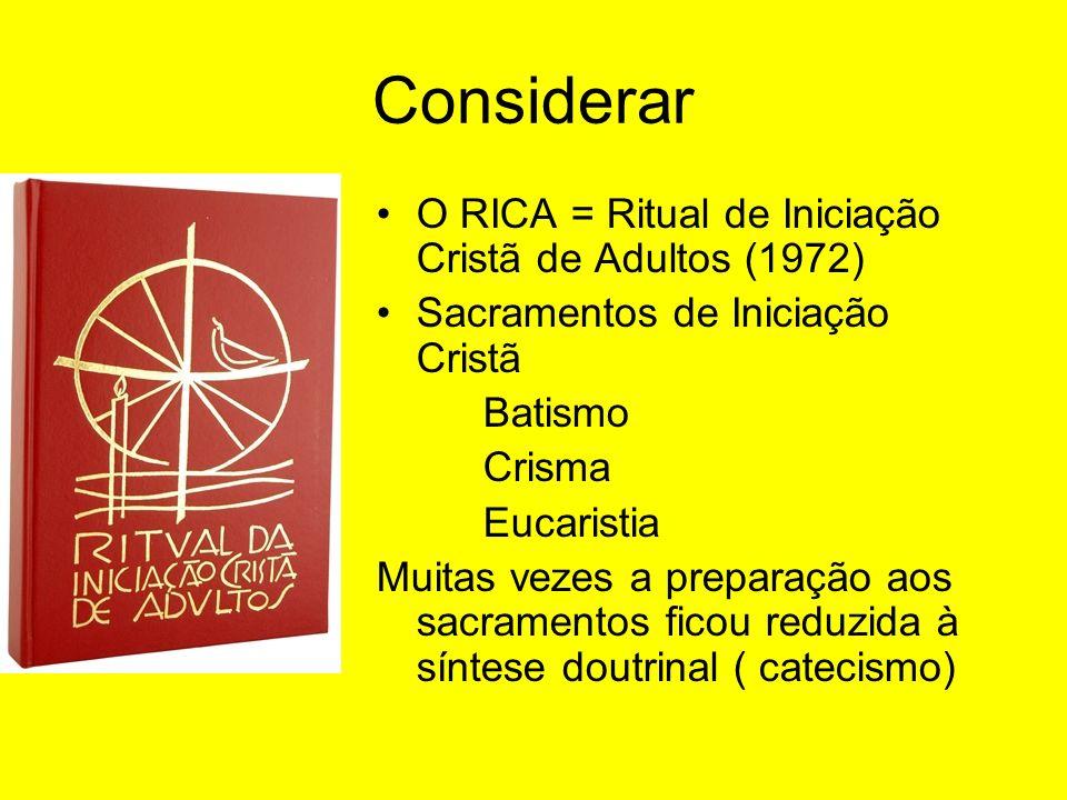 Considerar O RICA = Ritual de Iniciação Cristã de Adultos (1972)