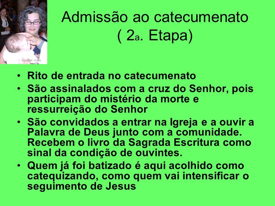 Admissão ao catecumenato ( 2a. Etapa)