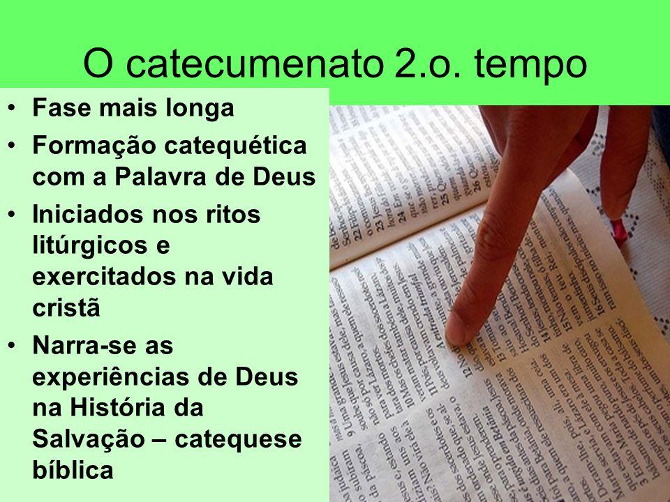 O catecumenato 2.o. tempo Fase mais longa