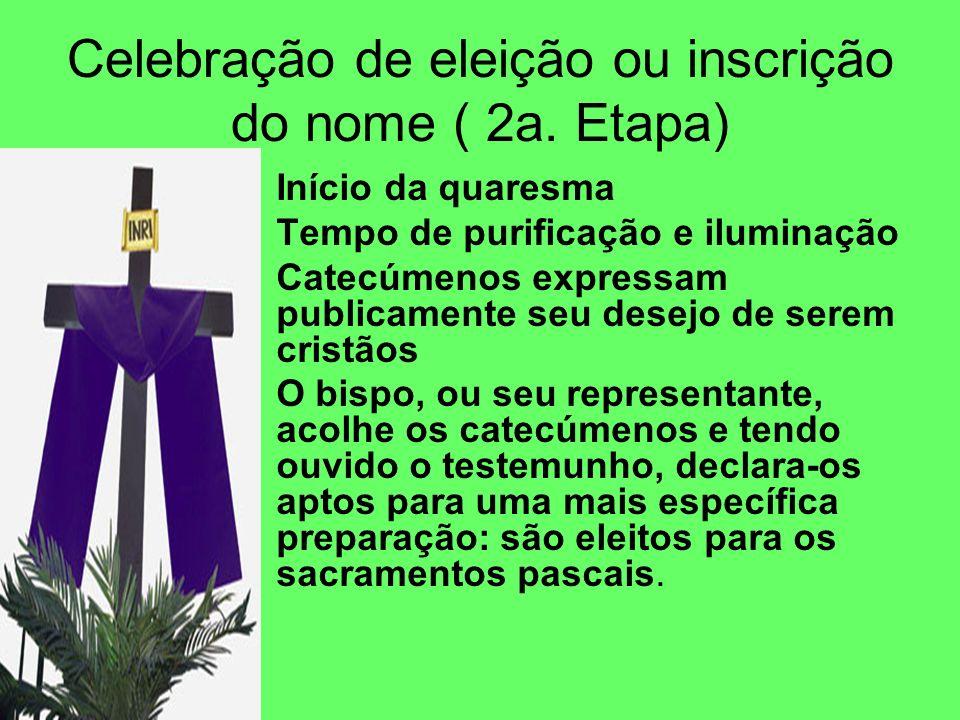 Celebração de eleição ou inscrição do nome ( 2a. Etapa)