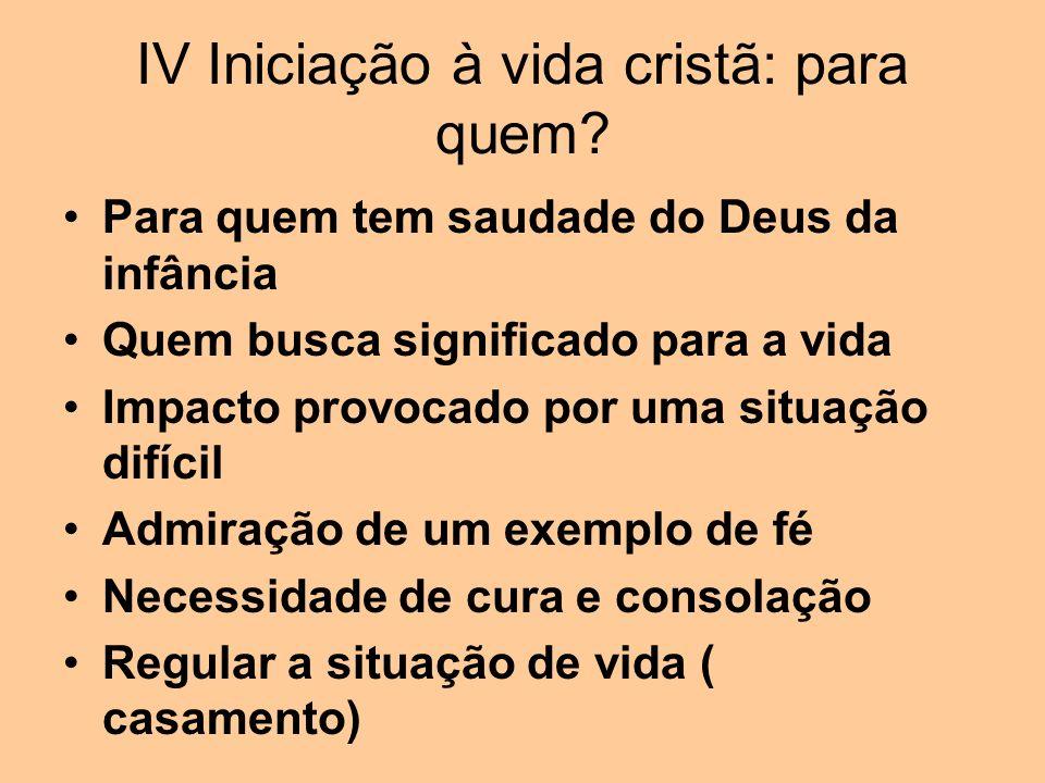 IV Iniciação à vida cristã: para quem