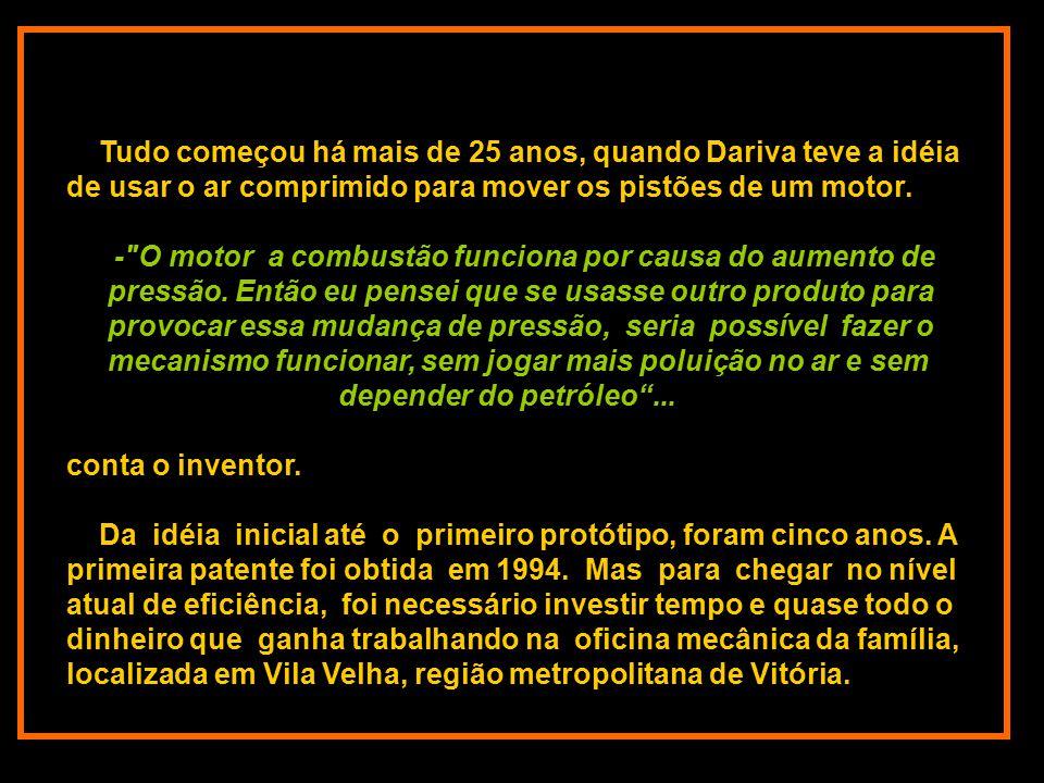 Tudo começou há mais de 25 anos, quando Dariva teve a idéia