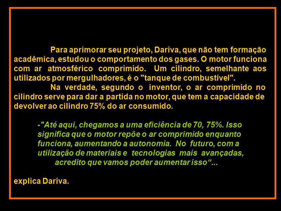 Para aprimorar seu projeto, Dariva, que não tem formação