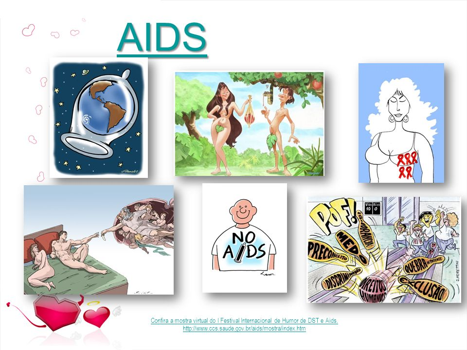 AIDS Confira a mostra virtual do I Festival Internacional de Humor de DST e Aids.