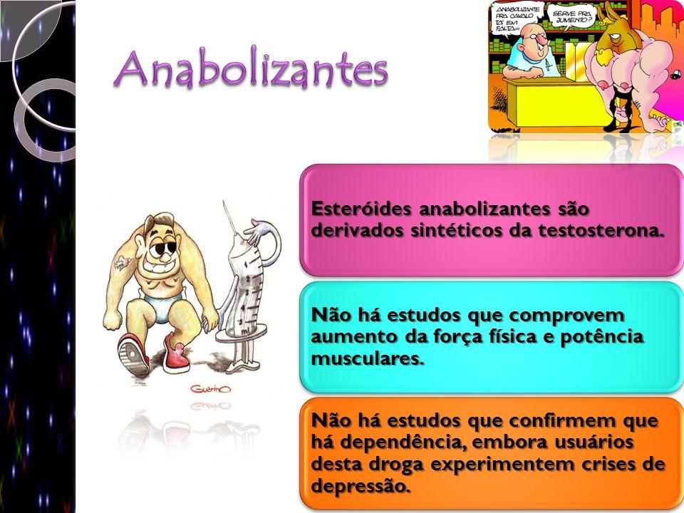 Anabolizantes Esteróides anabolizantes são derivados sintéticos da testosterona.