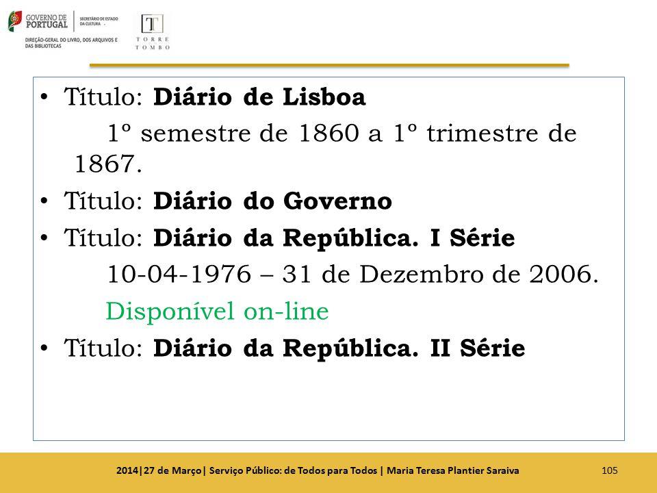 Título: Diário de Lisboa 1º semestre de 1860 a 1º trimestre de 1867.