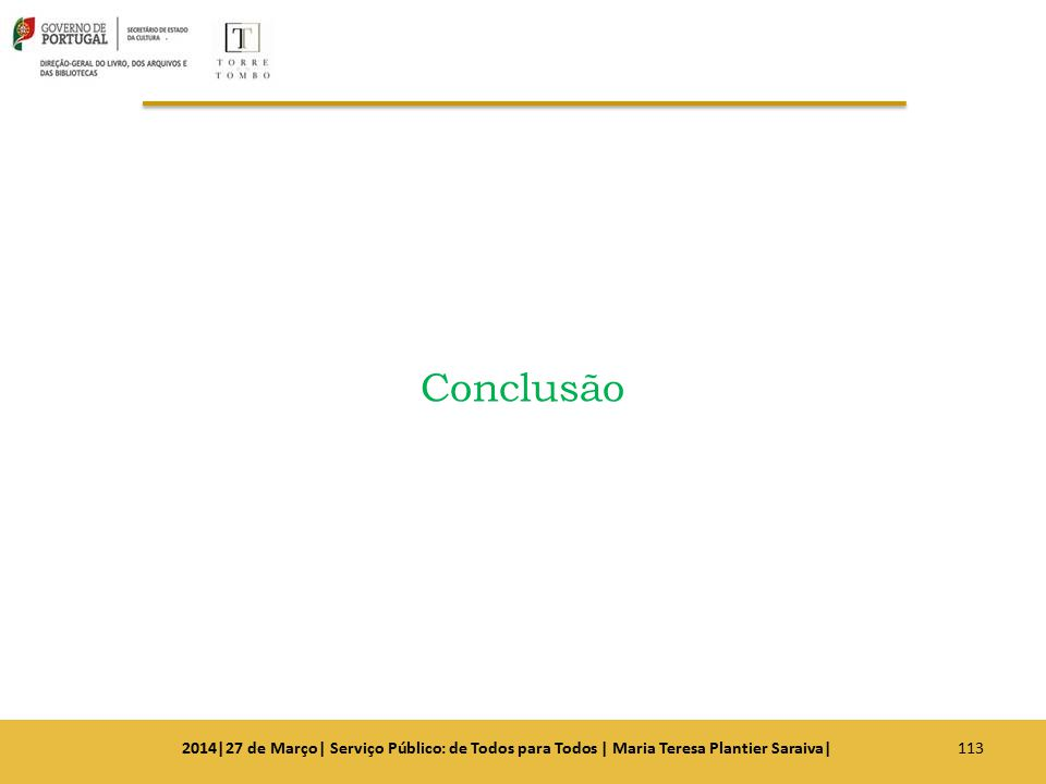 Conclusão 2014|27 de Março| Serviço Público: de Todos para Todos | Maria Teresa Plantier Saraiva|