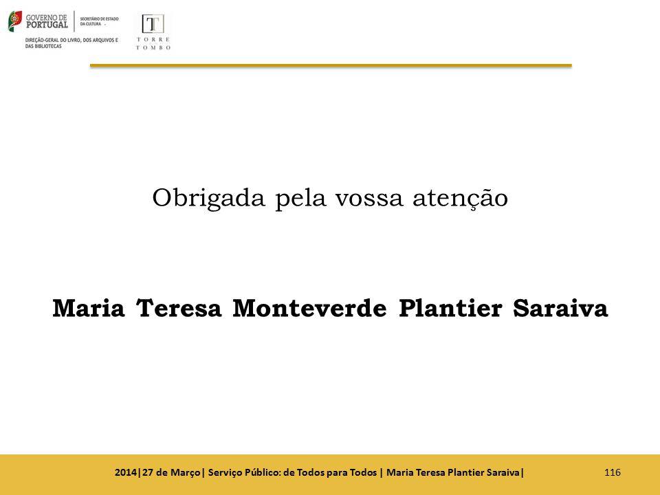 Obrigada pela vossa atenção Maria Teresa Monteverde Plantier Saraiva