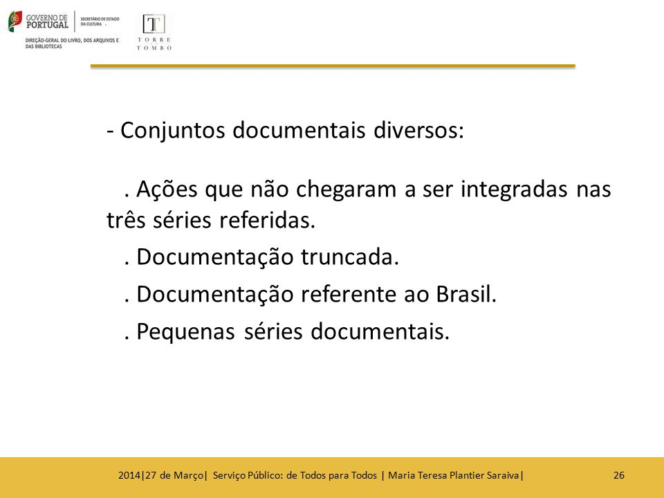 - Conjuntos documentais diversos: