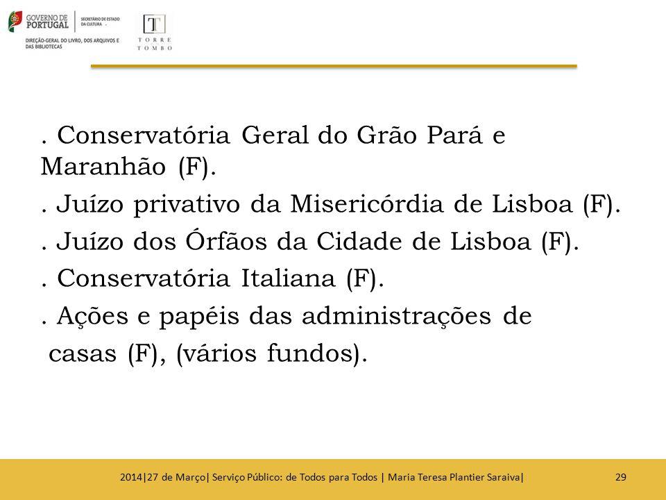 Conservatória Geral do Grão Pará e Maranhão (F)