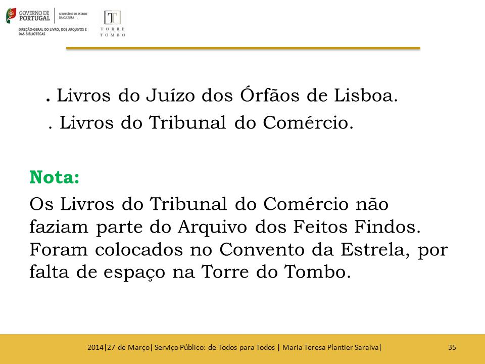 . Livros do Tribunal do Comércio. Nota: